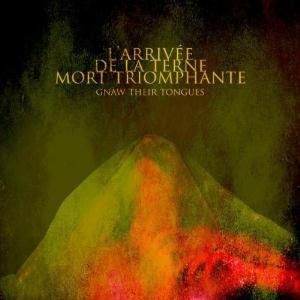 Gnaw Their Tongues - L'arrivée De La Terne Mort Triomphante CD (album) cover