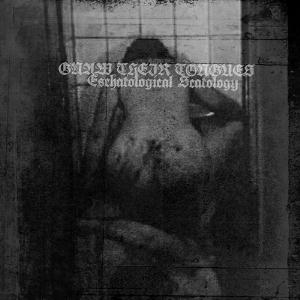 Gnaw Their Tongues - Eschatological Scatology CD (album) cover