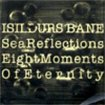 Isildurs Bane - Eight Moments Of Eternity CD (album) cover