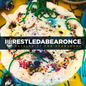 Iwrestledabearonce - Ruining It For Everybody CD (album) cover