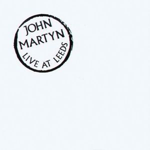 John Martyn - Live At Leeds CD (album) cover