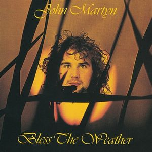 John Martyn - Bless The Weather CD (album) cover