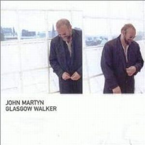 John Martyn - Glasgow Walker CD (album) cover