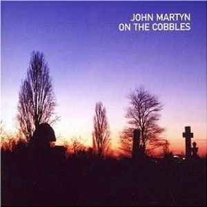 John Martyn - On The Cobbles CD (album) cover