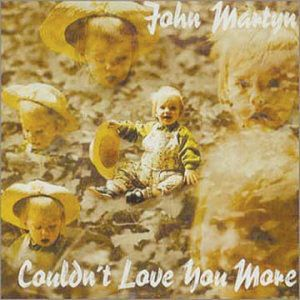 John Martyn - Couldn't Love You More CD (album) cover