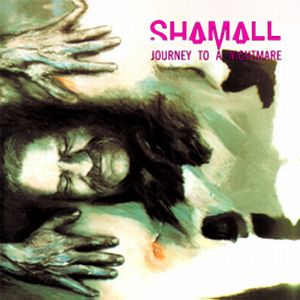 Shamall - Journey To A Nightmare CD (album) cover
