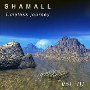 Shamall - Timeless Journey Vol. Iii CD (album) cover