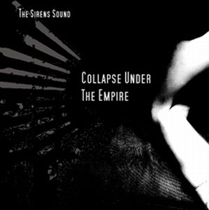 Collapse Under The Empire - The Sirens Sound CD (album) cover