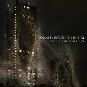 Collapse Under The Empire - Disclosure / The Great Silence CD (album) cover