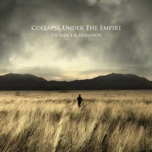 Collapse Under The Empire - Sacrifice & Isolation CD (album) cover