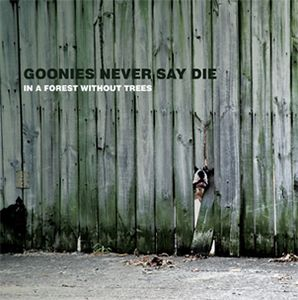 Goonies Never Say Die - In A Forest Without Trees CD (album) cover