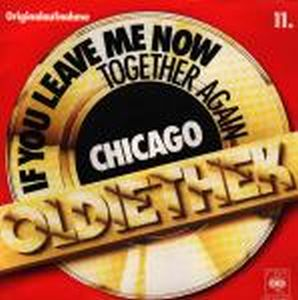 Chicago - If You Leave Me Now / Together Again CD (album) cover
