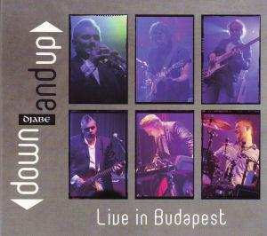 Djabe - Down And Up - Live In Budapest DVD (album) cover