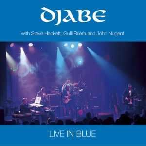 Djabe - Live In Blue (with Steve Hackett, Gulli Briem And John Nugent) CD (album) cover
