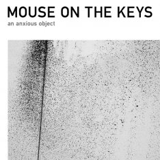 Mouse On The Keys - An Anxious Object CD (album) cover