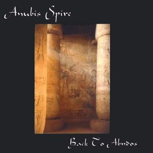 Anubis Spire - Back To Abydos CD (album) cover