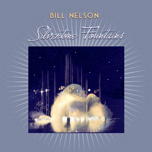 Bill Nelson - Silvertone Fountains CD (album) cover