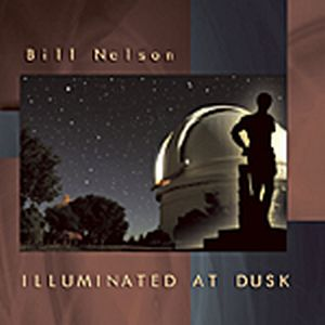 Bill Nelson - Illuminated At Dusk CD (album) cover