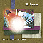 Bill Nelson - Mazda Kaleidoscope CD (album) cover
