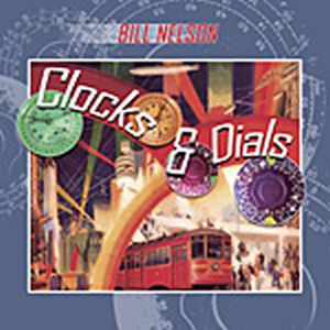 Bill Nelson - Clocks & Dials - Nelsonica 08 CD (album) cover