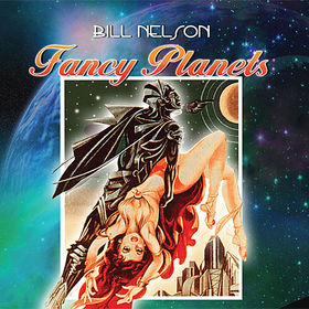 Bill Nelson - Fancy Planets CD (album) cover