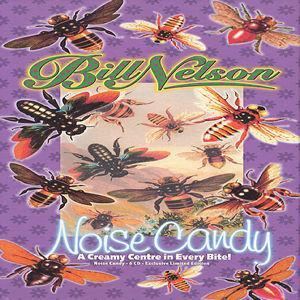 Bill Nelson - Noise Candy CD (album) cover