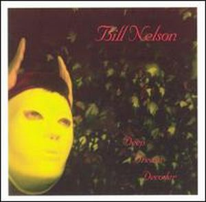 Bill Nelson - Deep Dream Decoder CD (album) cover