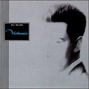 Bill Nelson - Vistamix CD (album) cover