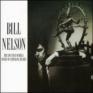 Bill Nelson - The Love That Whirls (the Diary Of A Thinking Man) CD (album) cover