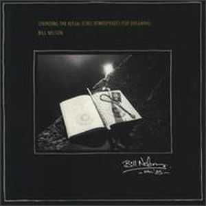 Bill Nelson - Sounding The Ritual Echo CD (album) cover
