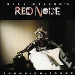 Bill Nelson - Sound On Sound ( As Bill Nelson's Red Noise) CD (album) cover