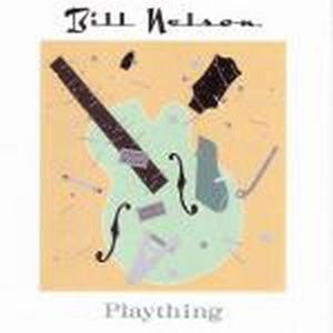 Bill Nelson - Plaything CD (album) cover