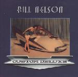 Bill Nelson - Custom Deluxe CD (album) cover
