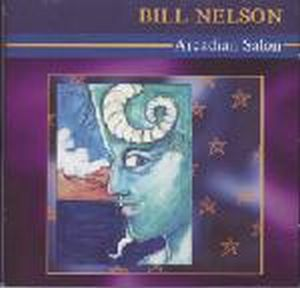 Bill Nelson - Arcadian Salon CD (album) cover