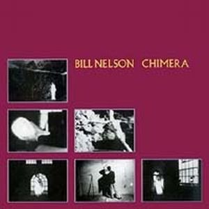 Bill Nelson - Chimera CD (album) cover