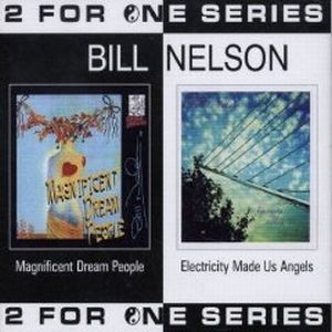 Bill Nelson - Magnificent Dream People/electricity Made Us CD (album) cover