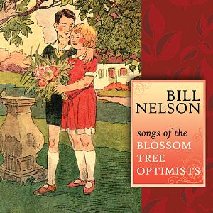 Bill Nelson - Songs Of The Blossom Tree Optimists CD (album) cover