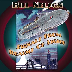 Bill Nelson - Signals From Realms Of Light CD (album) cover