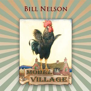 Bill Nelson - Model Village CD (album) cover