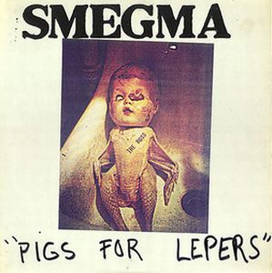 Smegma - Pigs For Lepers CD (album) cover