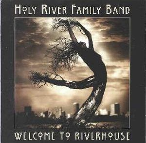 Holy River Family Band - Welcome To Riverhouse CD (album) cover