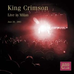 King Crimson - Live In Milan June 20, 2003 CD (album) cover