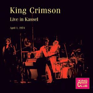King Crimson - Live In Kassel, April 1, 1974 CD (album) cover
