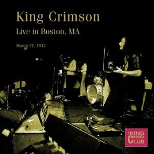 King Crimson - Live In Boston, Ma, March 27, 1972 CD (album) cover