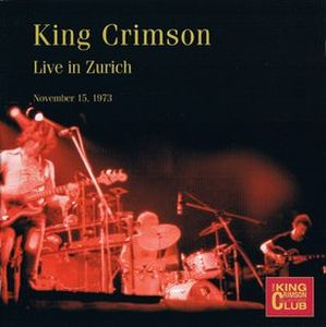 King Crimson - Live Zurich, Nov. 15, 1973 CD (album) cover