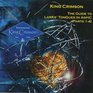 King Crimson - The Guide To Larks' Tongues In Aspic (parts 1-4) CD (album) cover