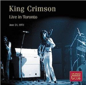 King Crimson - Live In Toronto, June 24, 1974 CD (album) cover