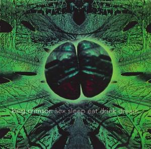King Crimson - Sex Sleep Eat Drink Dream CD (album) cover