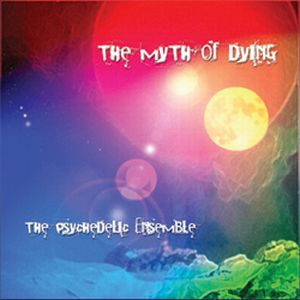 The Psychedelic Ensemble - The Myth Of Dying CD (album) cover