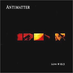 Antimatter - Live @ K13 CD (album) cover